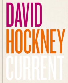 David Hockney: Current, Hardback Book