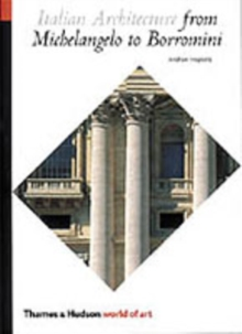 Italian Architecture: From Michelangelo to Borromini, Paperback Book