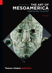 The Art of Mesoamerica : From Olmec to Aztec, Paperback Book