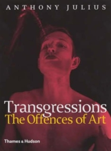 Transgressions: The Offences of Art, Hardback Book