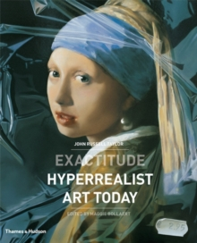 Exactitude : Hyperrealist Art Today, Hardback Book