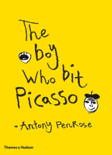 Boy Who Bit Picasso, Hardback Book