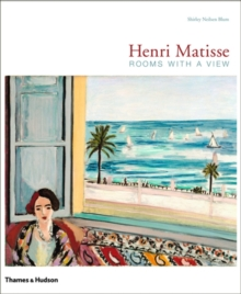 Henri Matisse: Rooms with a View, Hardback Book