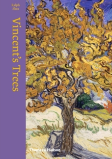 Vincent's Trees : Paintings and Drawings by Van Gogh, Hardback Book