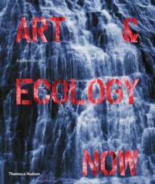 Art and Ecology Now, Hardback Book