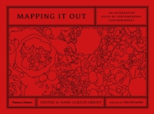 Mapping it Out:Alternative Atlas of Cont. Cartographies : An Alternative Atlas of Contemporary Cartographies, Hardback Book