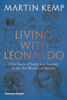 Living with Leonardo : Fifty years of sanity and insanity in the art world and beyond, Hardback Book