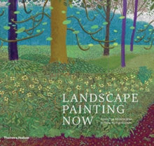 Landscape Painting Now : From Pop Abstraction to New Romanticism, Hardback Book