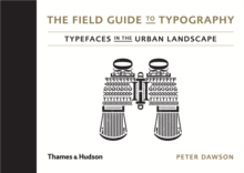 The Field Guide to Typography : Typefaces in the Urban Landscape, Hardback Book