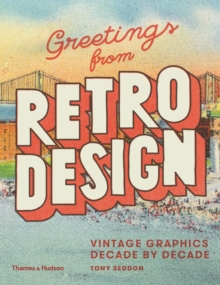 Greetings from Retro Design : Vintage Graphics Decade by Decade, Hardback Book