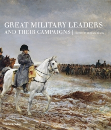Great Military Leaders and their Campaigns, Hardback Book