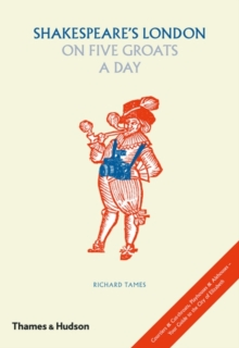 Shakespeare's London on Five Groats a Day, Hardback Book