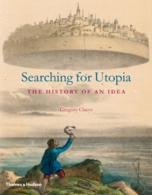 Searching for Utopia : The History of an Idea, Hardback Book