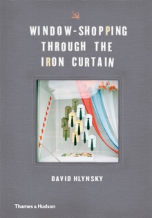 Window-Shopping Through the Iron Curtain, Hardback Book