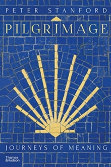 Pilgrimage : Journeys of Meaning, Hardback Book
