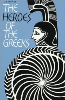 The Heroes of the Greeks, Paperback / softback Book