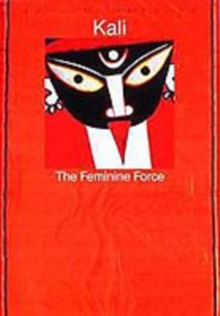 Kali: The Feminine Force, Paperback Book