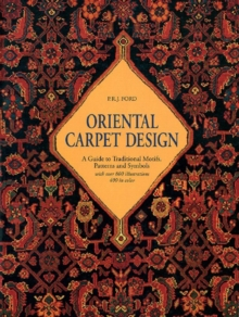 Oriental Carpet Design : A Guide to Traditional Motifs, Patterns and Symbols, Paperback Book