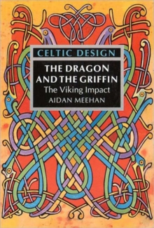 Celtic Design: The Dragon and the Griffin : The Viking Impact, Paperback / softback Book