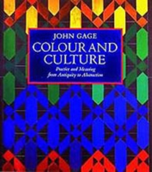 Colour and Culture : Practice and Meaning from Antiquity to Abstraction, Paperback / softback Book