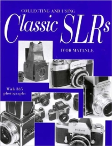 Collecting and Using Classic SLRs, Paperback Book