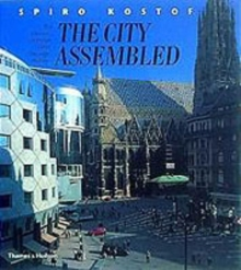 City Assembled: Elements of Urban Form Through History, Paperback Book