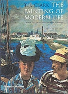 The Painting of Modern Life : Paris in the Art of Manet and His Followers, Paperback Book