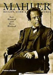 Mahler : His Life, Work and World, Paperback Book