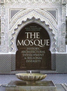 The Mosque : History, Architectural Development & Regional Diversity, Paperback Book