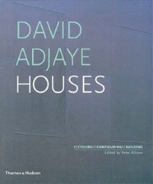 David Adjaye Houses : Recycling, Reconfiguring, Rebuilding, Paperback Book