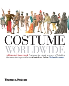 Costume Worldwide : A Historical Sourcebook, Paperback Book