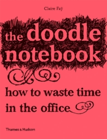 The Doodle Notebook 10 copy pack : How to Waste Time in the Office, Paperback Book
