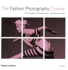 Fashion Photography Course: First Principles to Successful Shoot, Hardback Book