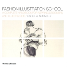 Fashion Illustration School : A Complete Handbook for Aspiring Designers and Illustrators, Paperback / softback Book
