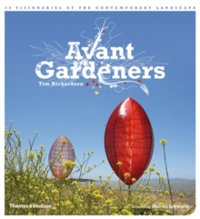 Avant Gardeners : 50 Visionaries of the Contemporary Landscape, Paperback Book