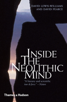 Inside the Neolithic Mind : Consciousness, Cosmos and the Realm of the Gods, Paperback Book