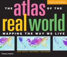 The Atlas of the Real World : Mapping the Way We Live, Paperback Book