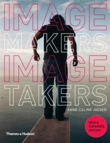 Image Makers, Image Takers: Essential Guide to Photography, Paperback Book