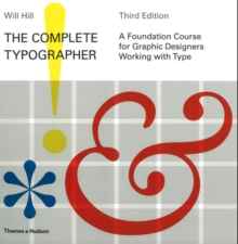 The Complete Typographer : A Foundation Course for Graphic Designers Working with Type, Paperback / softback Book