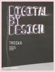 Digital by Design : Crafting Technology for Products and Environments, Paperback Book
