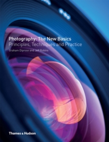Photography: The New Basics : Principles, Techniques and Practice, Paperback / softback Book