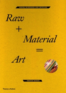 Raw + Material= Art, Paperback Book