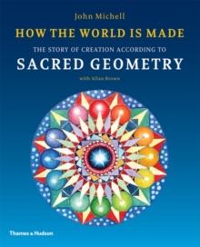 How the World Is Made : The Story of Creation According to Sacred Geometry, Paperback / softback Book