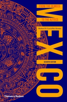 Mexico : From the Olmecs to the Aztecs, Paperback Book