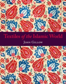 Textiles of the Islamic World, Paperback Book
