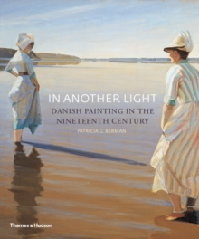 In Another Light : Danish Painting in the Nineteenth Century, Paperback / softback Book