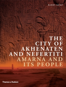 The City of Akhenaten and Nefertiti : Amarna and its People, Paperback / softback Book