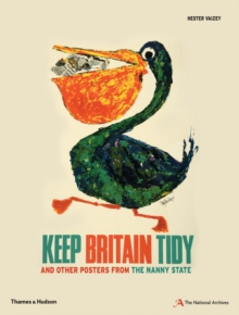 Keep Britain Tidy : And Other Posters from the Nanny State, Paperback Book