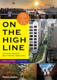 On the High Line : Exploring New York's Most Original Urban Park, Paperback / softback Book
