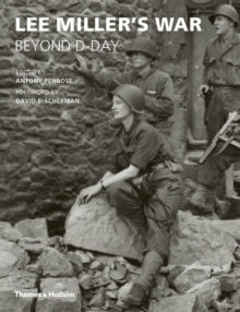 Lee Miller's War : Beyond D-Day, Paperback Book